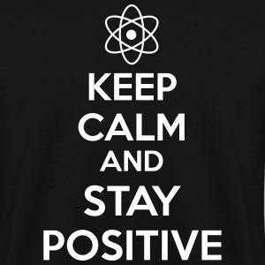 Keep Calm Positive Pullover & Hoodies - Männer Pullover