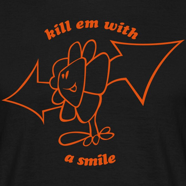 Kill em with a smile