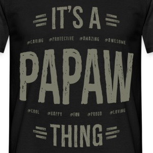 Papaw T- shirt Gift! - Men's T-Shirt
