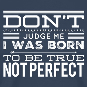 Not perfect Camisetas - Camiseta premium hombre