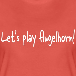 Let's play flugelhorn - Frauen Premium T-Shirt