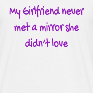 girlfriend Mirror Love  - Men's T-Shirt