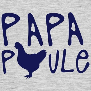 papa poule citation Tee shirts - T-shirt Homme