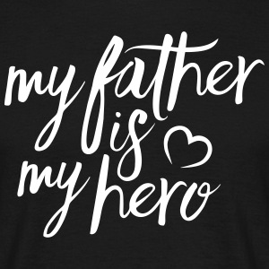 My father is my hero T-shirts - Mannen T-shirt