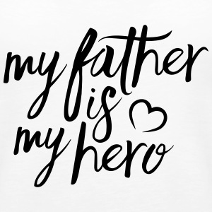 My father is my hero Tops - Frauen Premium Tank Top