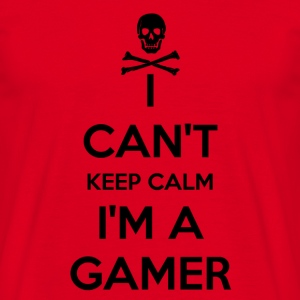 I Can't Keep Calm I'm A Gamer - Men's T-Shirt