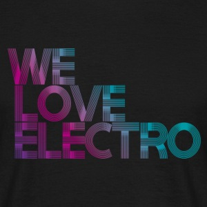 we love electro SHIRT MAN - Männer T-Shirt