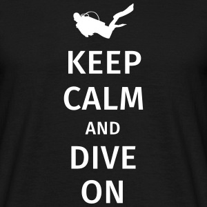 keep calm and dive on T-shirts - T-shirt herr