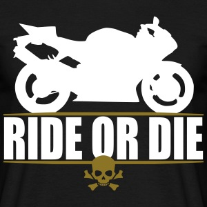 RIDE OR DIE 2 T-Shirts - Men's T-Shirt