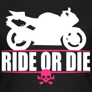 RIDE OR DIE 2 T-Shirts - Women's T-Shirt