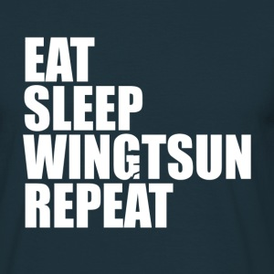 eat sleep wingtsun reapeat  T-Shirts - Männer T-Shirt