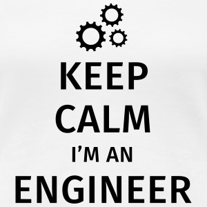 Keep Calm I'm an Engineer T-shirts - Vrouwen Premium T-shirt