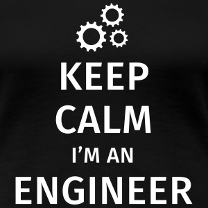 Keep Calm I'm an Engineer Magliette - Maglietta Premium da donna