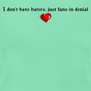 No haters, just fans - Women's T-Shirt