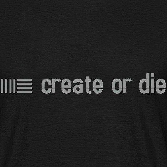 create or die.