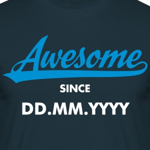 Awesome Since (MM.DD.YYYY) Camisetas - Camiseta hombre
