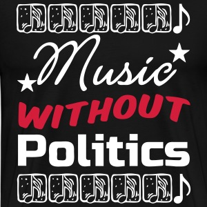 Music without Politics T-Shirts - Männer Premium T-Shirt