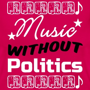 Music without Politics T-Shirts - Frauen T-Shirt