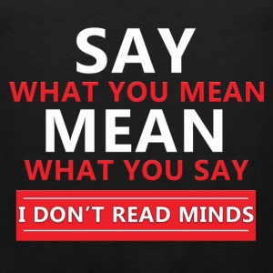 I don't read minds! - Men's Premium Tank Top