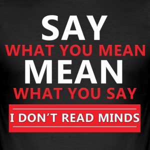 I don't read minds! - Men's Slim Fit T-Shirt