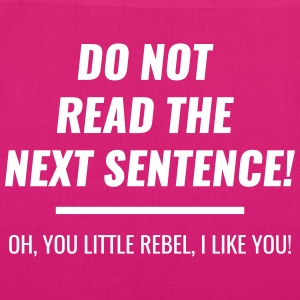 do not read next sentence you rebel Tasker & rygsække - Øko-stoftaske