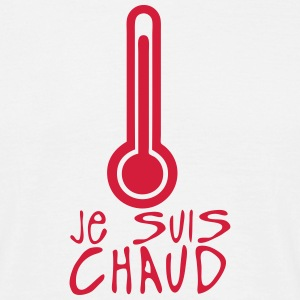 je suis chaud thermometre citation Tee shirts - T-shirt Homme
