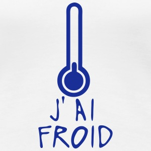 j ai froid thermometre citation Tee shirts - T-shirt Premium Femme