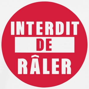 interdit de raler citation expression Tee shirts - T-shirt Premium Homme