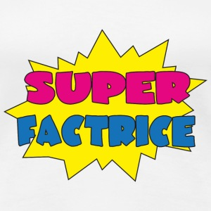 Super factrice T-Shirts - Women's Premium T-Shirt