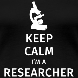 Keep Calm I'm a Researcher T-shirts - Vrouwen Premium T-shirt