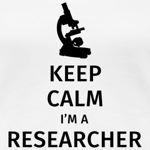 Keep Calm I'm a Researcher T-shirts - Dame premium T-shirt