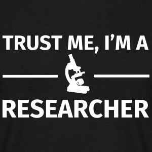 Trust Me I'm a Researcher T-Shirts - Men's T-Shirt