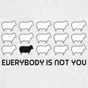 everybody is not you T-shirts - Mannen T-shirt met V-hals