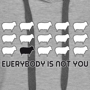 everybody is not you Pullover & Hoodies - Frauen Premium Hoodie