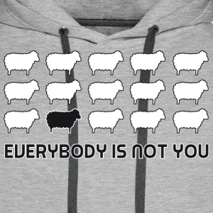 everybody is not you Pullover & Hoodies - Männer Premium Hoodie