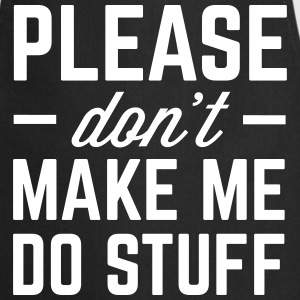 Make Me Do Stuff Funny Quote  Aprons - Cooking Apron