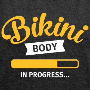 Bikini Body In Progress... Camisetas - Camiseta con manga enrollada mujer
