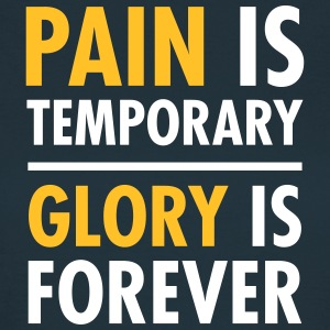 Pain Is Temporary - Glory Is Forever T-Shirts - Frauen T-Shirt