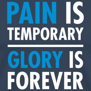 Pain Is Temporary - Glory Is Forever T-shirts - Herre premium T-shirt