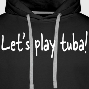 Let's play tuba Sweat-shirts - Sweat-shirt à capuche Premium pour hommes
