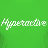 Motif ~ Hyperactive le tee-shirt femme