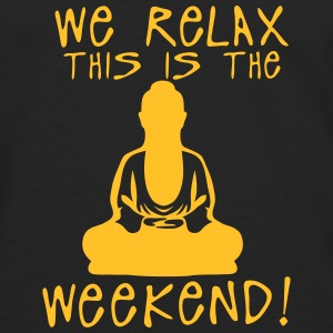 we relax this is the weekend zen buddha Manches longues - T-shirt manches longues Premium Homme