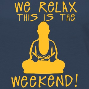 we relax this is the weekend zen buddha Manches longues - T-shirt manches longues Premium Femme