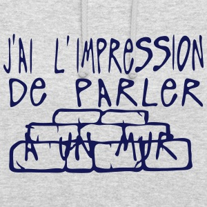 impression parler mur citation Sweat-shirts - Sweat-shirt à capuche unisexe