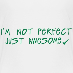 i m not perfect just awesome citation Tee shirts - T-shirt Premium Enfant