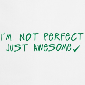 i m not perfect just awesome quote  Aprons - Cooking Apron