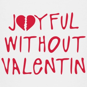 joyful without valentin citation T-Shirts - Kinder Premium T-Shirt