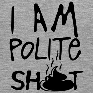 i am polite shit quote Long sleeve shirts - Men's Premium Longsleeve Shirt