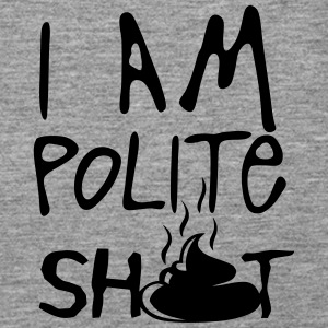 i am polite shit quote Tops - Women's Premium Tank Top