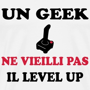 Un geek ne vieilli pas... Il level up Tee shirts - T-shirt Premium Homme